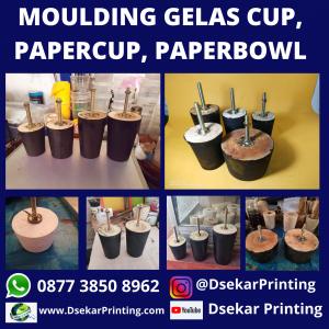 Moulding Sablon Gelas Cup Plastik Papercup